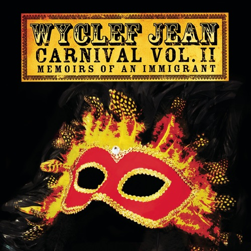 Wyclef Jean - Carnival, Vol. II - Memoirs of an Immigrant