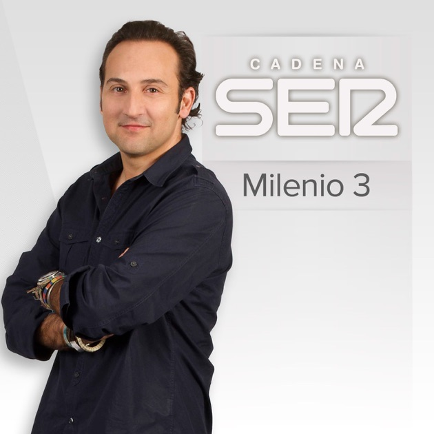 Milenio 3 de Cadena SER en Apple Podcasts