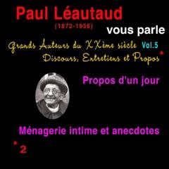 Paul Léautaud vous parle: Grands Auteurs du XXème siècle. Discours, Entretiens et Propos 5