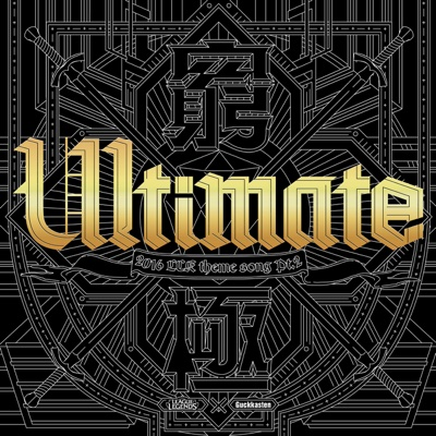 ULTIMATE (From 2016 LCK 서머 테마송, Pt. 2) - Single - Guckkasten album