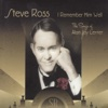 I Remember Him Well - The Songs of Alan Jay Lerner - Steve Ross