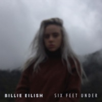 Six Feet Under - Single - Billie Eilish
