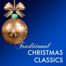 traditional christmas classics relaxing instrumental music for holiday break christmas eve - Christmas Classics Songs