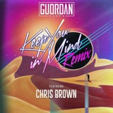 Keep You in Mind (Remix) [feat. Chris Brown] - Single