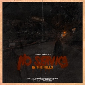 No Service in the Hills (feat. Kehlani) - Single Mp3 Download