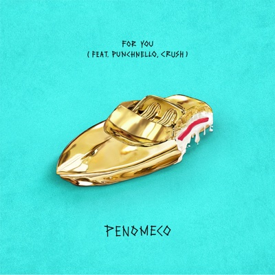 For You (feat. Crush & PUNCHNELLO) - Single - PENOMECO album