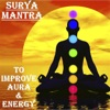 Surya Mantra To Improve Aura Energy