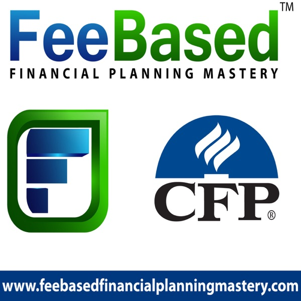 The Fee Based Financial Planning Mastery Podcast   Escape the shackles of a commission based financial planning business
