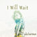 I Will Wait - Julia Harriman