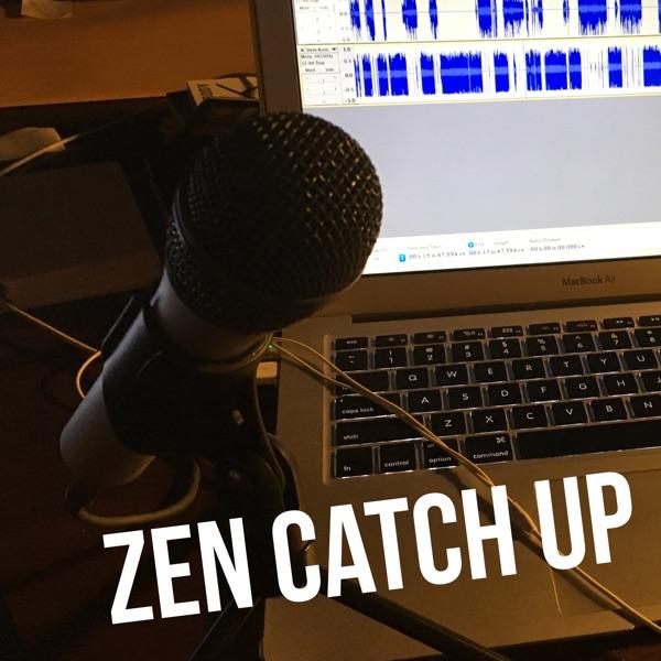 Zen Catch Up