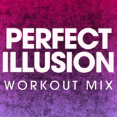 Perfect Illusion (Extended Workout Mix)