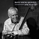 Dave Young Quintet - One Way Up (feat. Renee Rosnes)