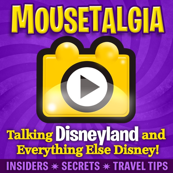 Mousetalgia! - Your Disneyland Podcast