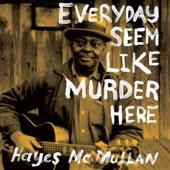 Hayes McMullan - Hurry Sundown