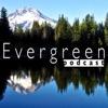 Evergreen Podcast