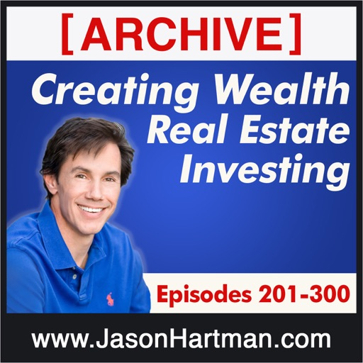 Cover image of Creating Wealth Real Estate Investing - Archive Episodes 201-300
