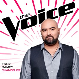 Chandelier (The Voice Performance) - Single by Troy Ramey on Apple ...