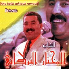 Kalbi tab anaya / El fourak asaâb (Enchainer)