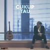 Cukup Tau - Single