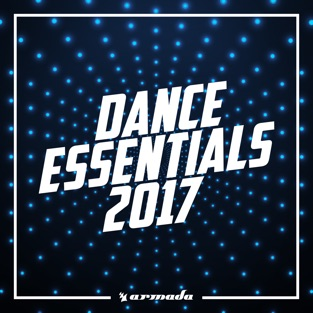 Dance Essentials 2017 – Armada Music – Various Artists
