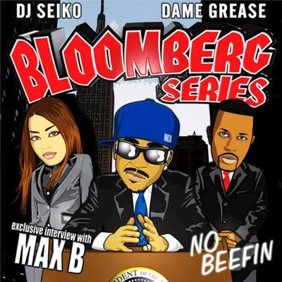 Bloomberg Series: No Beefin - Max B