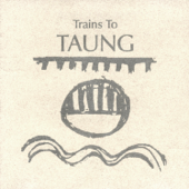 Trains to Taung