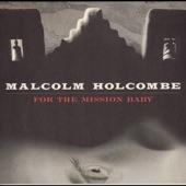 Malcolm Holcombe - Leonard's Pigpen