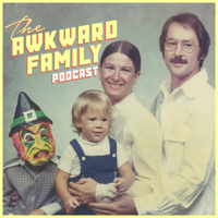The Awkward Family Podcast podcast