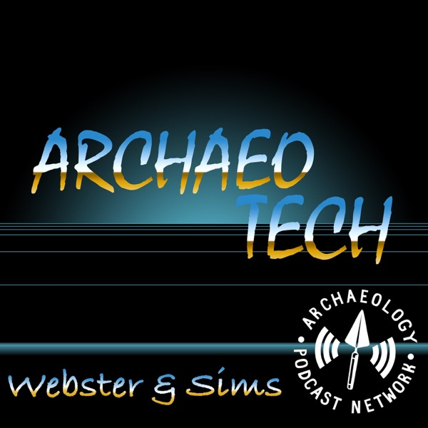 The ArchaeoTech Podcast