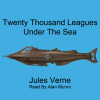 Twenty Thousand Leagues Under the Sea (Unabridged)