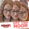 Uff Yeh Noor From Noor Single