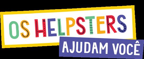 Os Helpsters ajudam você