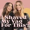 I Shaved My Vag For This? artwork