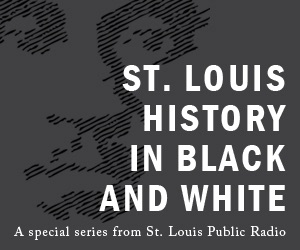 St. Louis History in Black and White