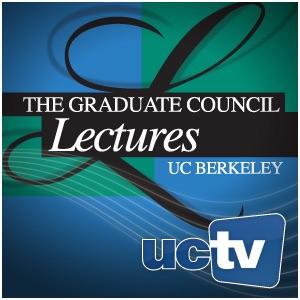 UC Berkeley Graduate Council Lectures (Audio)