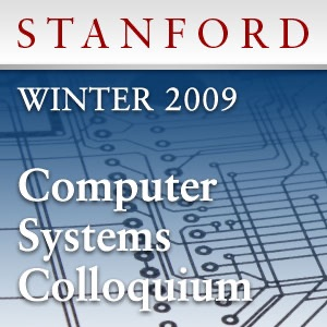 Computer Systems Colloquium (Winter 2009)