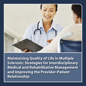 CME Outfitters - Maintaining Quality of Life in Multiple Sclerosis: Strategies for Interdisciplinary Medical and Rehabilitati