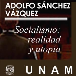 Socialismo: realidad y utopía