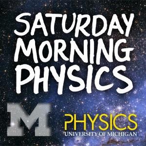 Saturday Morning Physics