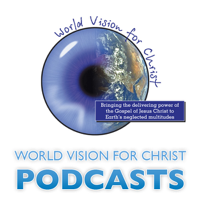 World Vision for Christ podcast