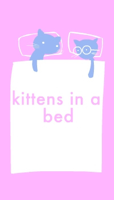 Kittens In A Bed! podcast
