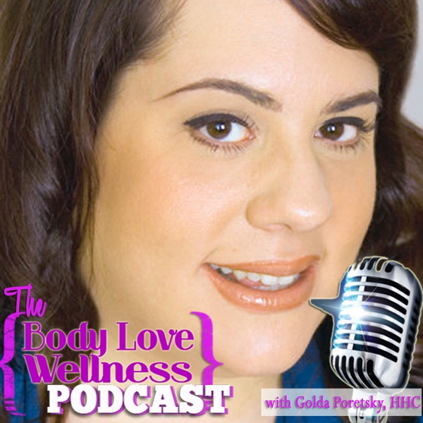 The Body Love Wellness Podcast