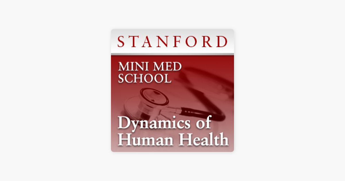 Mini Med School: Dynamics of Human Health on Apple Podcasts
