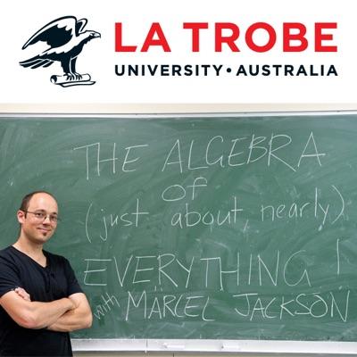 The Algebra of Everything:La Trobe University