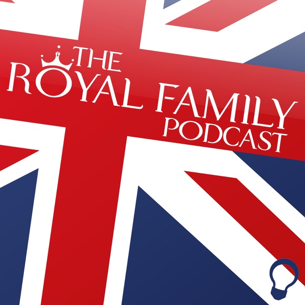 The Royal Family Podcast with Emily Hatfield