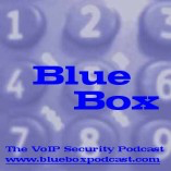 Blue Box: The VoIP Security Podcast podcast