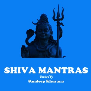 Om Nama Shivaya - Shiva Mantra Chants recited by Sandeep Khurana