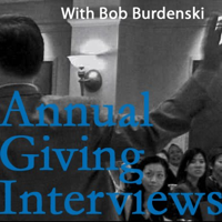 Annual Giving Interviews With Bob Burdenski podcast