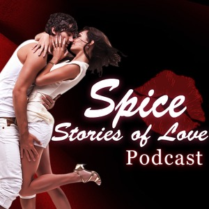 Spice | Romantic Stories of Love | Sex Charged Audio Stories Podcast