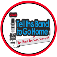 Tell the Band to Go Home podcast
